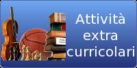 Ampliamento dell'Offerta Formativa – le ATTIVITA' EXTRACURRICULARI